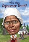 Who Was Sojourner Truth? by Yona Zeldis McDonough (Paperback, 2016)
