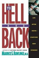 To Hell and Back : Life after Death-Startling New Evidence by Maurice S. Rawlings (1993, Paperback)