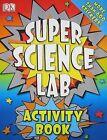 Super Science Lab Activity Book by Richard Hammond (Paperback / softback, 2009)