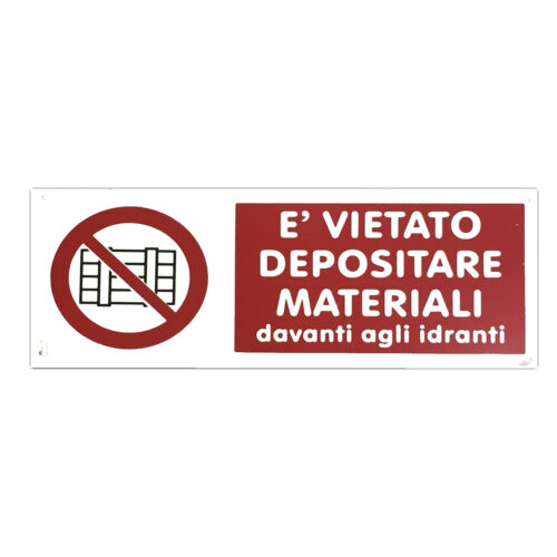 "Cartelli di Sicurezza UNI7543 /""E/' Vietato Depositare Materiali Davanti../"""