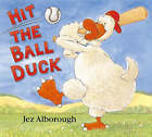 Hit the Ball, Duck by Jez Alborough (Paperback, 2006)