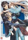 Der Pirat und die Prinzessin 01 von Yuki Ayumura (2014, Taschenbuch)