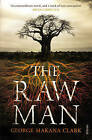 The Raw Man by George Makana Clark (Paperback, 2013)