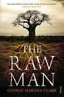 The Raw Man by George Makana Clark (Paperback, 2013)