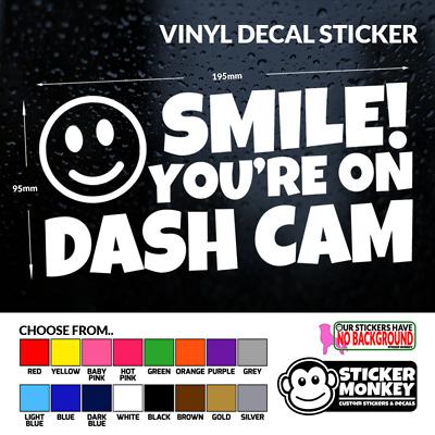 SMILE YOU/'RE ON DASH CAM Car//Van//Window//Bumper Novelty Camera Security Sticker