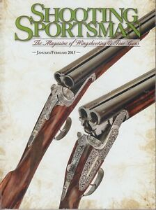 Shooting-Sportsman-January-February-2015-Wingshooting-amp-Fine-Guns-Vol-XXVII-Iss1