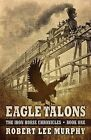 Eagle Talons by Robert Lee Murphy (Paperback / softback, 2015)
