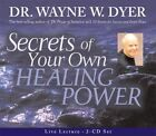 Secrets of Your Own Healing Power by Wayne W. Dyer (CD-Audio, 2005)