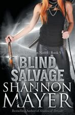 A Rylee Adamson Novel: Blind Salvage Bk. 5 by Shannon Mayer (2013, Paperback)
