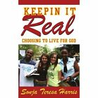 Keepin It Real Choosing to Live for God 9781425987718 by Sonja Teresa Harris
