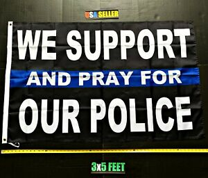 DONALD TRUMP FLAG *FREE SHIP USA SELLER!* We Support Our Police Pray Sign 3x5/'