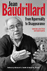 Jean Baudrillard: From Hyperreality to Disappearance: Uncollected Interviews by Edinburgh University Press (Paperback, 2015)