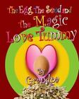 The Egg, the Seed, and the Magic Love Tummy by Grandpa (2016, Paperback)