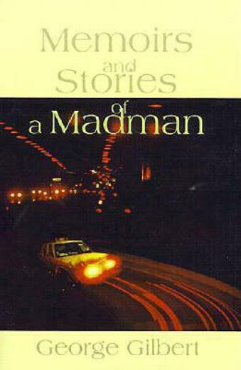 Memories And Stories Of A Madman