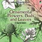 Ornamental Flowers, Buds and Leaves by V. Ruprich-Robert (Mixed media product, 2011)