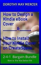 How to for You: Bargain Bundle, How to Design a Kindle Book Cover, and How to...