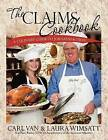 The Claims Cookbook: A Culinary Guide to Job Satisfaction by Laura E Wimsatt, Carl Van (Paperback / softback, 2012)