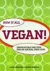 How it All Vegan!: Irresistible Recipes for an Animal Free Diet by Tanya Barnard, Sarah Kramer (Paperback, 2008)