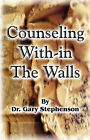 Counseling With-In the Walls by Dr Gary Stephenson (Paperback / softback, 2007)