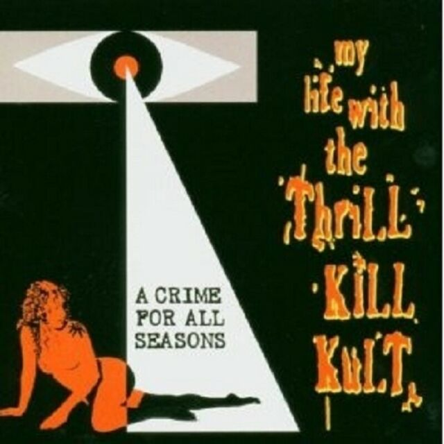 MY LIFE WITH THE THRILL KILL KULT - A CRIME F...CD NEW