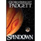 Spindown by George Wright Padgett (Hardback, 2013)