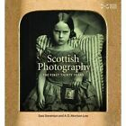 Scottish Photography: The First Thirty Years by Sara Stevenson, A. D. Morrison-Low (Paperback, 2015)
