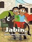 Jabin, the Talking Donkey: In Jerusalem by Karen Malloy Stever (Paperback / softback, 2012)