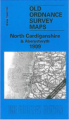 OLD ORDNANCE MAP North Cardiganshire & Aberystwyth 1909: One Inch Sheet 163