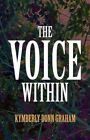The Voice Within by Kymberly Donn Graham 9781462691524 (paperback 2012)