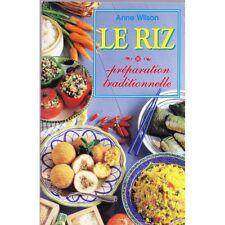 LE RIZ préparation traditionnelle / Anne WILSON recettes illustrées PHOTOS 1997