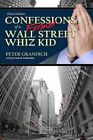 Confessions of a Former Wall Street Whiz Kid - Third Edition by Peter Grandich, Jo Smith Schloeder (Paperback / softback, 2015)
