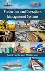 Production and Operations Management Systems by Sushil K. Gupta, Martin K. Starr (Hardback, 2014)
