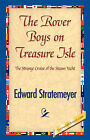 The Rover Boys on Treasure Isle by Edward Stratemeyer (Paperback / softback, 2007)