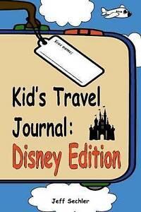 Kids-Travel-Journal-Disney-Edition-Sechler-Jeff-Used-Good-Book