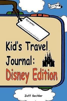 Kids Travel Journal - Disney Edition, Sechler, Jeff, Used; Good Book