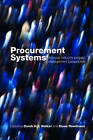 Procurement Systems: A Cross-Industry Project Management Perspective by Steve Rowlinson, Derek H. T. Walker (Paperback, 2007)