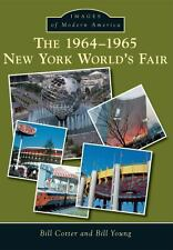 The 1964-1965 New York World's Fair by Bill Cotter and Bill Young (2014,...
