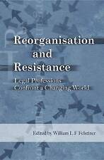Reorganisation and Resistance: Legal Professions Confront a Changing World by