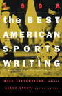 The Best American Sports Writing: 98 by Cengage Learning, Inc (Paperback, 1999)