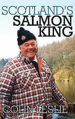"""""""AS NEW"""" Colin Leslie, Scotland's Salmon King, Hardcover Book"""