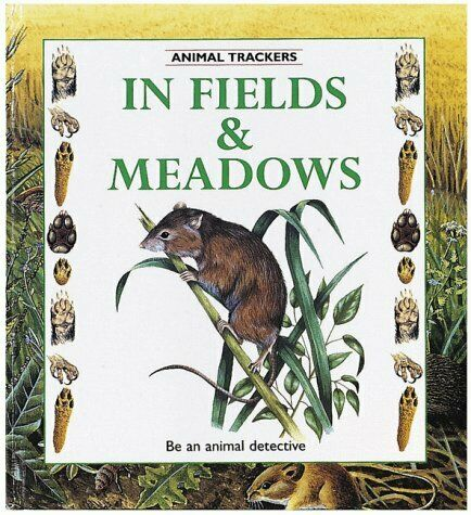 In Fields   Meadows  Animal Trackers Series