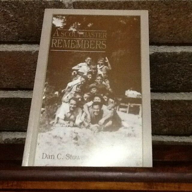 A Scoutmaster Remembers, Dan C. Stowe 1991 Paperback Cayce SC Troop 13, 1935-41
