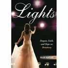 Lights: Despair, Faith, and Hope on Broadway by Rajiv Kapoor (Paperback / softback, 2014)