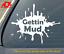 Gettin-039-Mud-Jeep-Funny-Sticker-Decal-Car-Truck-Bumper-4x4-Vinyl-Off-Road-351 thumbnail 1