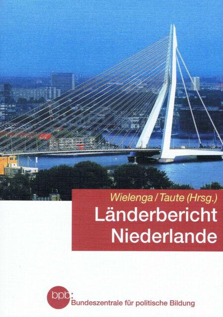 Länderbericht Niederlande. Geschichte – Wirtschaft - Gesellschaft (2004)