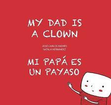Egalité: My Dad Is a Clown / Mi PapA Es un Payaso by José Carlos Andrés...