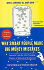 Why Smart People Make Big Money Mistakes... and How to Correct Them: Lessons from the Life-Changing Science of Behavioral Economics by Thomas Gilovich, Gary Belsky (Paperback / softback)