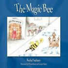 The Magic Bee by Rachel Anthony 9781449080549 Paperback 2010