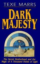 Dark Majesty : The Secret Brotherhood and the Magic of a Thousand Points of Ligh