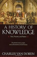 A History of Knowledge : Past, Present, and Future by Charles Van Doren (1992, Paperback)